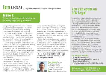 """LCN Legal has just launched its 'family photos' postcard campaign to help finance and tax professionals understand key legal issues affecting group reorganisations. The first postcard deals with the issue of corporate benefit, and is shown below. Thanks to Word of Mouth Communicationfor the concept and the design. Links to the other postcards in the series can be found at the end of this article. Every company director owes a personal duty to """"exercise independent discretion"""" in considering each decision affecting that company. In general, the directors of a company can only take into account the interests of the wider group if they are satisfied that their own company's interests are protected – including, in particular, the interests of the company's creditors. A wide range of detailed rules exist to back up this principle – including provisions dealing with wrongful trading, transactions at an undervalue, financial assistance and so on. The courts will not hesitate to hold directors to account, especially when third party creditors are adversely affected. This can involve the risk of personal liability for directors and disqualification. In practice, the issue of corporate benefit affects two key aspects of a group reorganisation project. Firstly, at the planning stage, it is important to look at each of the proposed steps from the perspective of each individual participating company, and make sure that they make sense. Careful thought should be given before allowing a company to give away assets, waive debts, sell assets for less than they are worth, take loans subject to repayment terms it may not be able to meet, or make loans to borrowers who may not be able to repay the loan. Secondly, the project's decision-making process should allow the individual boards of directors to exercise proper discretion in deciding whether to approve the relevant steps. It is usually best practice to explain the proposed steps in a board paper or equivalent document, which is th"""